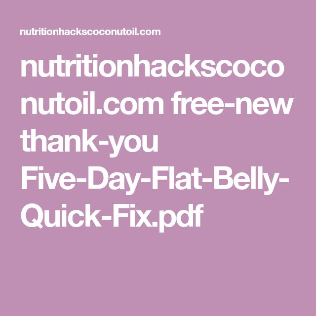 nutritionhackscoconutoil.com free-new thank-you Five-Day-Flat-Belly-Quick-Fix.pdf