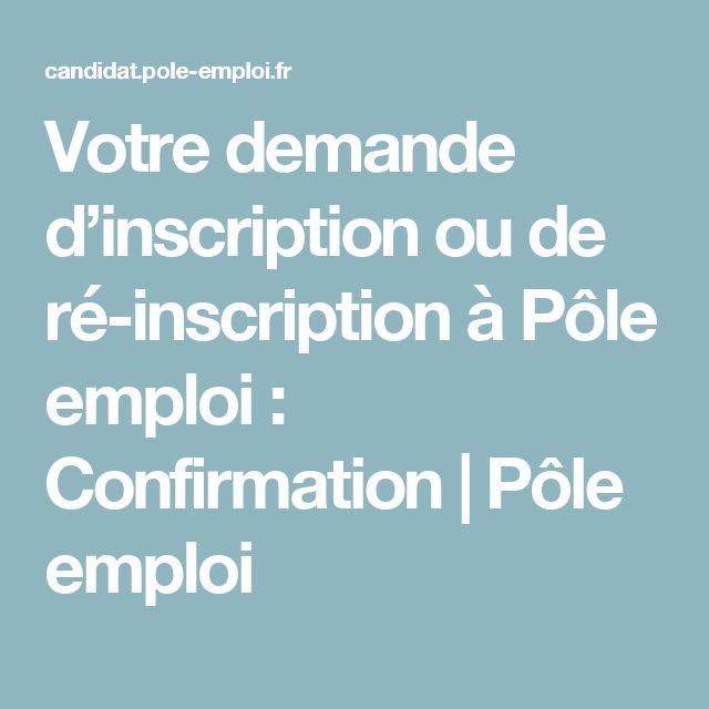 Votre demande d'inscription ou de ré-inscription à Pôle emploi : Confirmation | Pôle emploi