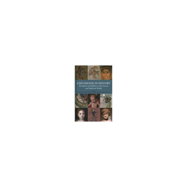 Childhood in History : Perceptions of Children in the Ancient and Medieval Worlds (Hardcover)