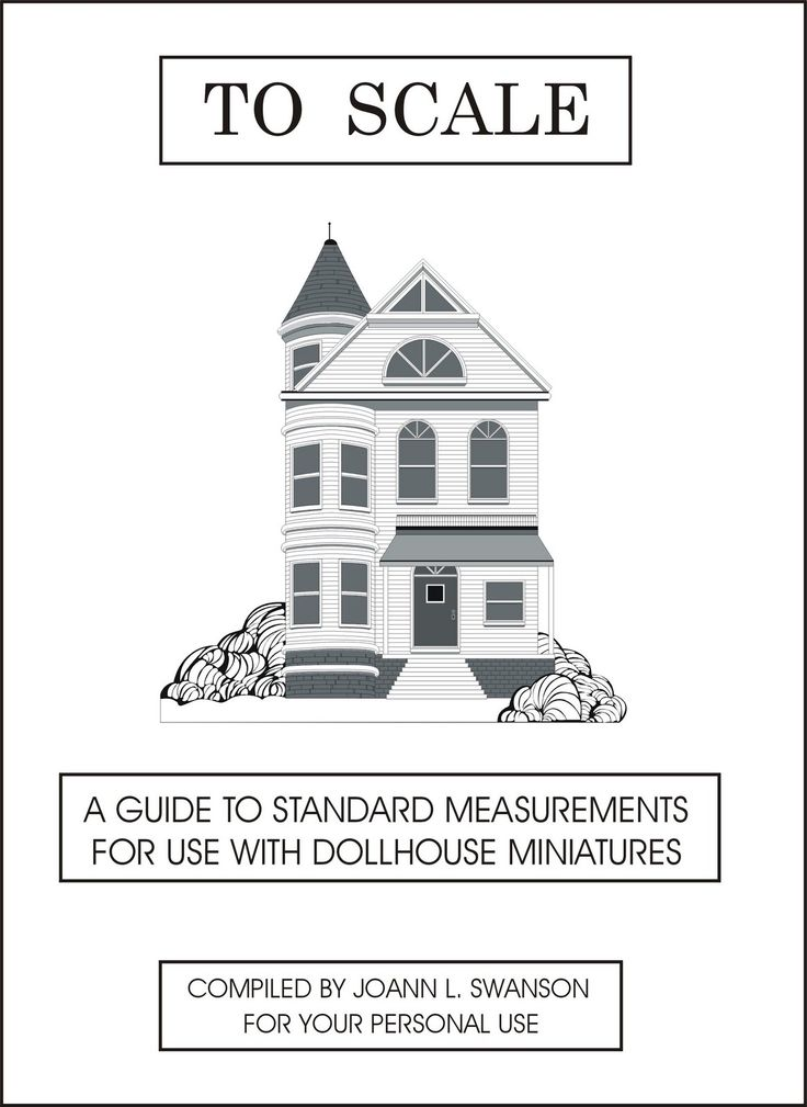 DIY DOLLHOUSE MINIATURES: TO SCALE A Miniaturist's Guide -- Joann Swanson