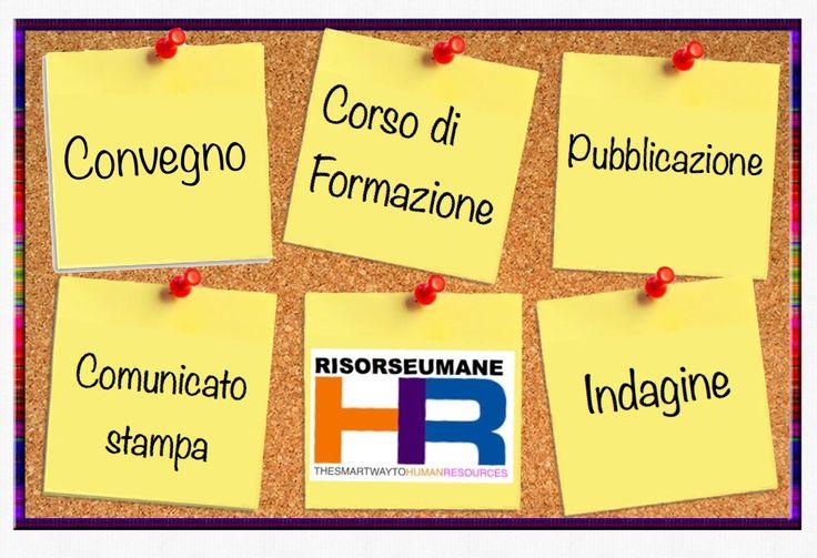 Bacheca HR: le aziende comunicano ... Annunci | Notizie | Comunicati stampa | Convegni | tutte le novità per chi si occupa di Risorse Umane  Vuoi promuovere anche tu un evento?