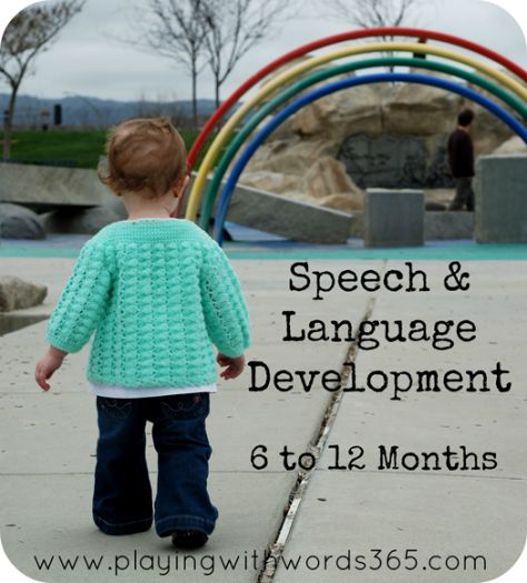 Your Child's Speech and Language: 6-12 Months from www.playingwithwords365.com