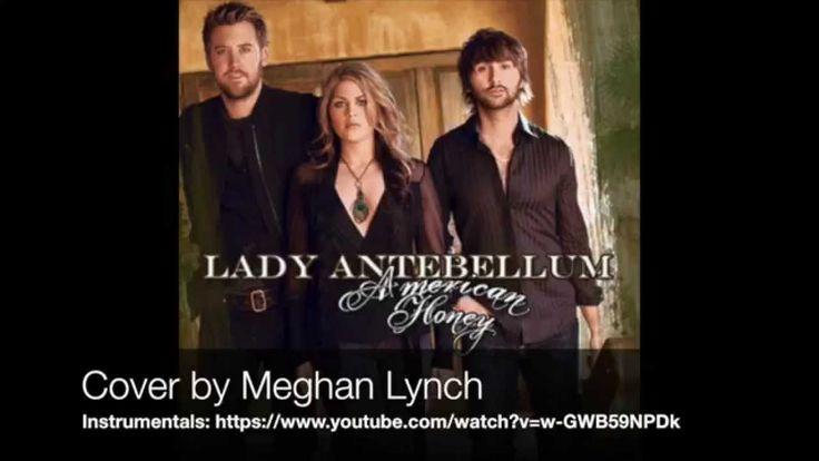 American Honey- Lady Antebellum Cover by Meghan Lynch