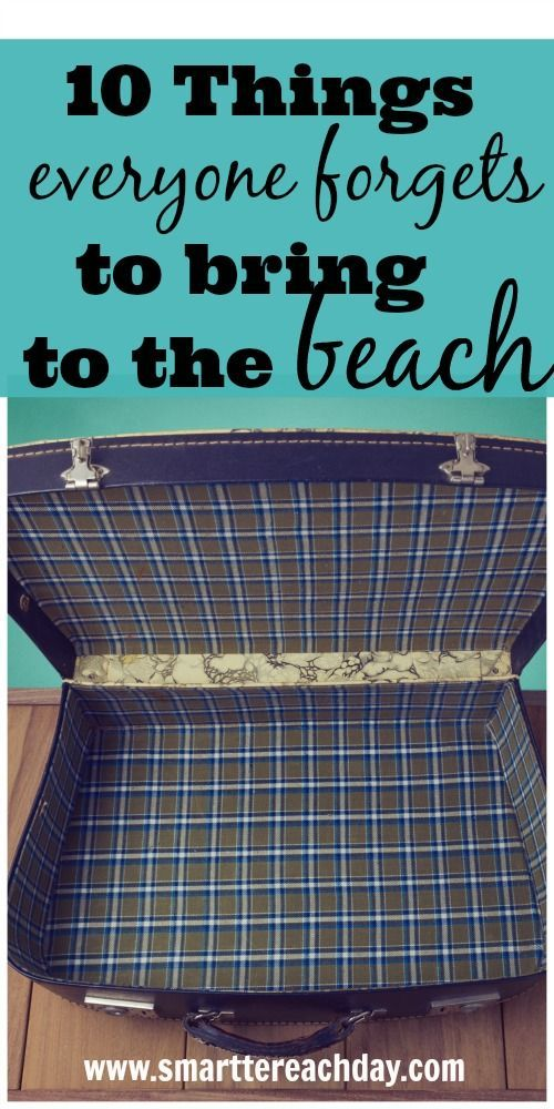10 Things Everyone Forgets To Bring On A Beach Vacation - Forget the sunscreen and towels. We know all that. Here is what you REALLY need and you never remember! - These are great!