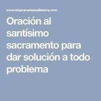 Oración al santísimo sacramento para dar solución a todo problema
