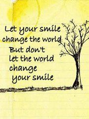 your smile can change the world ...