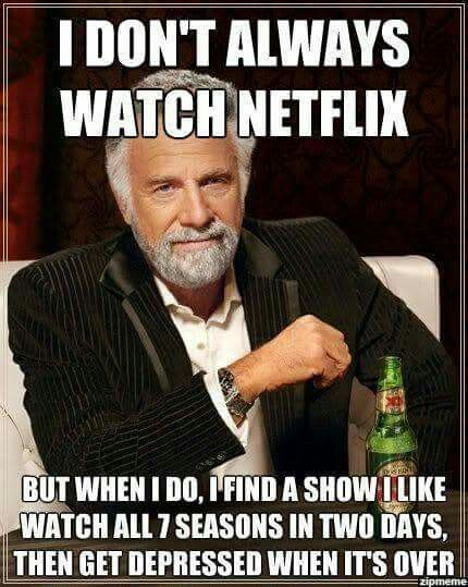 This is my daughter & I.......we have watched several shows with many seasons.....we get upset when they end.