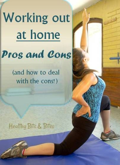 Working out at home - Pros and cons / Healthy Bits and Bites