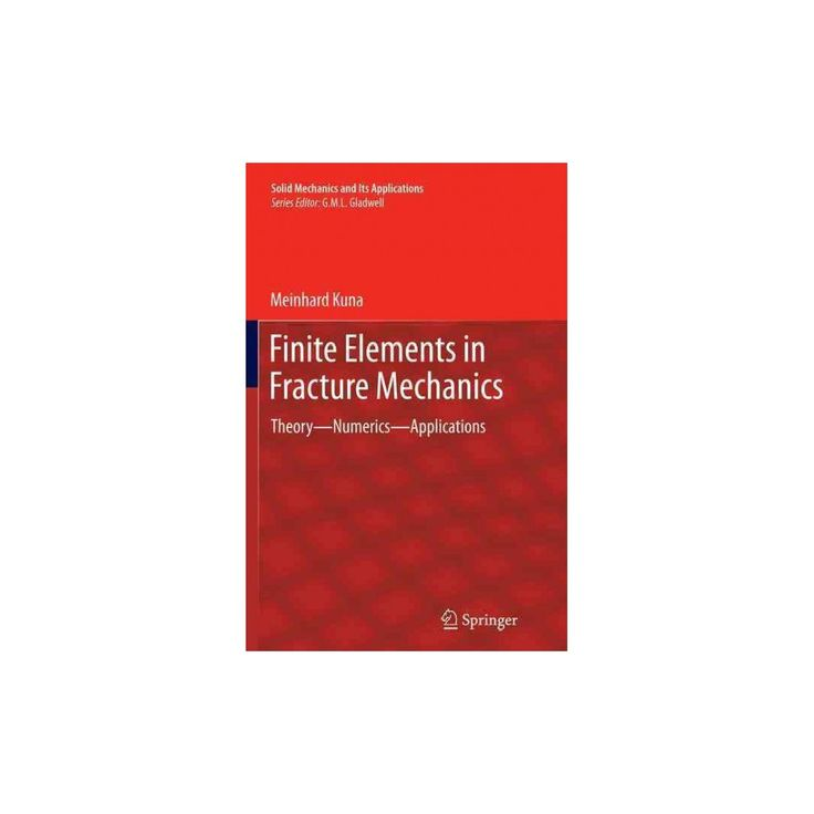 Finite Elements in Fracture Mechanics : Theory - Numerics - Applications (Reprint) (Paperback) (Meinhard
