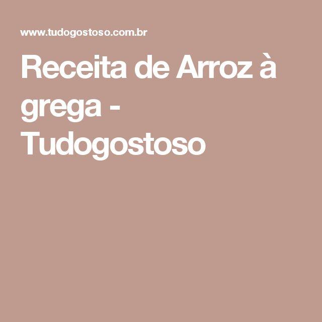 Receita de Arroz à grega - Tudogostoso