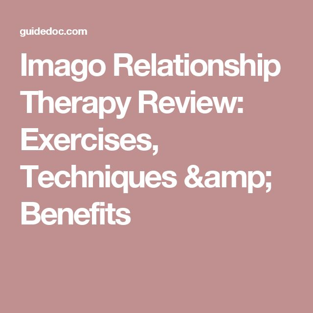 Imago Relationship Therapy Review: Exercises, Techniques & Benefits