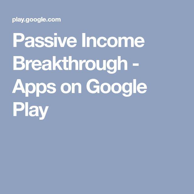 Passive Breakthrough Apps on Google Play Google