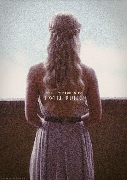 And you will rule the world! ♊️ •Daenerys - Game of Thrones•