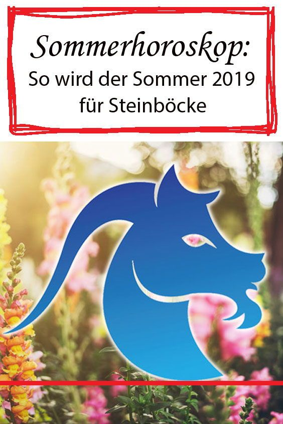 Das Sommer Horoskop 2019 Alles Zu Liebe Beruf Und Gesundheit