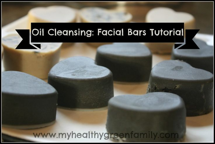 Oil Cleansing Facial Bar Tutorial: Soap-Free! - My Healthy Green Family - try this weekend