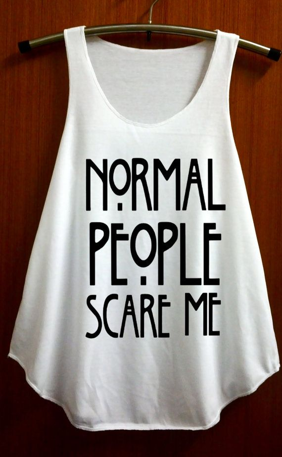 Normal People Scare Me Shirt Tank Top T Shirt by ABBEYSTORE, $14.99