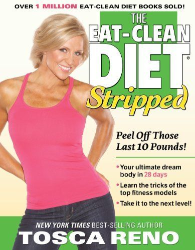 The EAT-CLEAN DIET Stripped by Tosca Reno, http://www.amazon.com/dp/B005MRA6XC/ref=cm_sw_r_pi_dp_uBQpub17SXGG6