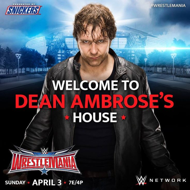 WWE WrestleMania 32: Welcome to Dean Ambrose's House.