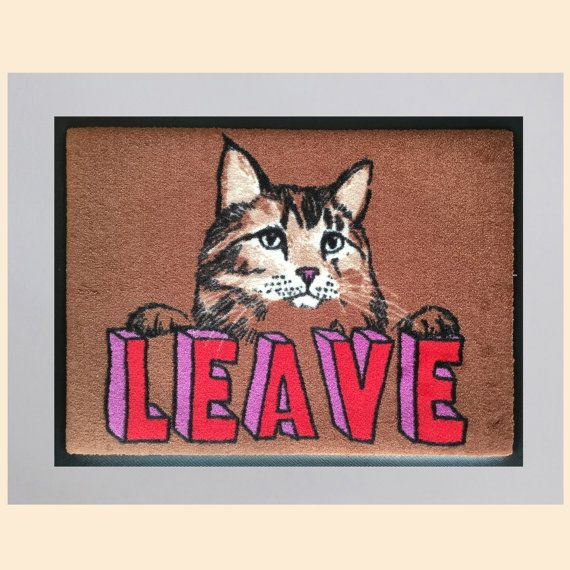 Jimbob mat! Brand new Leave Cat doormat.  Nice bright colours - solution dyed on Nylon.  Perfect for (un)welcoming people to your house!  45cm x 60cms Rubber backing Dust control doormat, slip-resistant Machine washable at 30°C