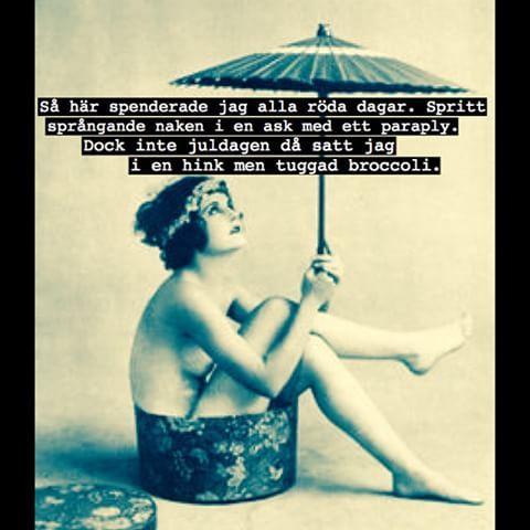 #naken #ask #paraply #rödadagar #jul #juldag #juldagen #broccoli #villfarelser #ironi #humor #text #foto