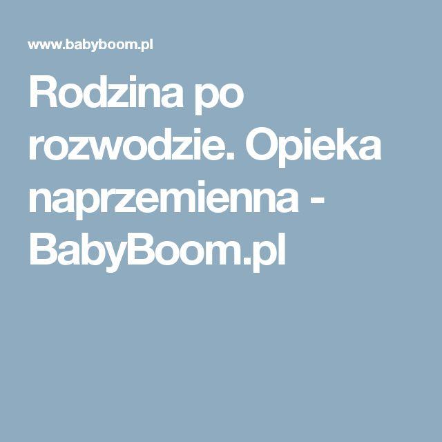 Rodzina po rozwodzie. Opieka naprzemienna - BabyBoom.pl