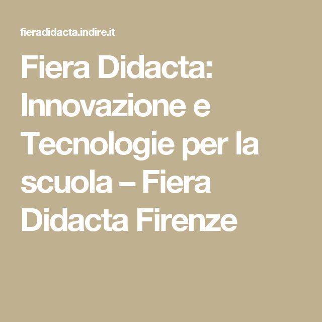 Fiera Didacta: Innovazione e Tecnologie per la scuola – Fiera Didacta Firenze