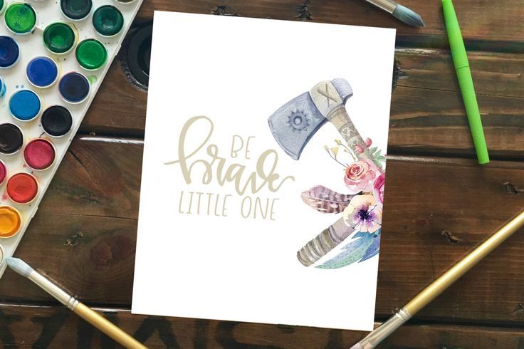 Be Brave Little One Printable, Handlettered Art Printable, Watercolor Tribal Illustration with Handlettering Quote, Printable Home Decor by MagnoliaBelue on Etsy