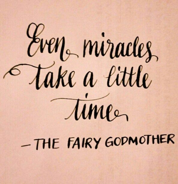 Even miracles take a little time..