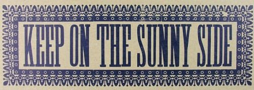 KEEP ON THE SUNNY SIDE: Postcards, Life, Quotes, Stuff, Blue, Art, Sunny Side