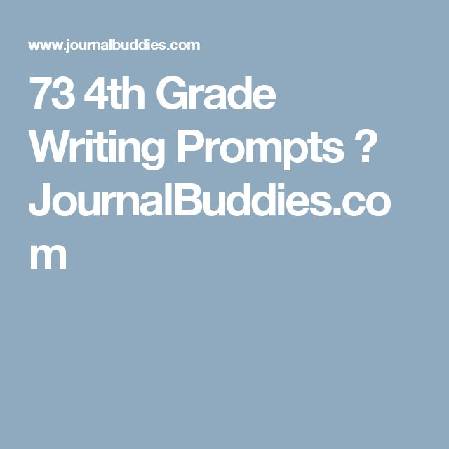 73 4th Grade Writing Prompts ⋆ JournalBuddies.com
