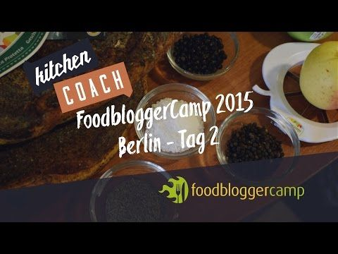 Foodbloggercamp2015 Tag 2 #fbcb15 #KITCHENCOACH - YouTube