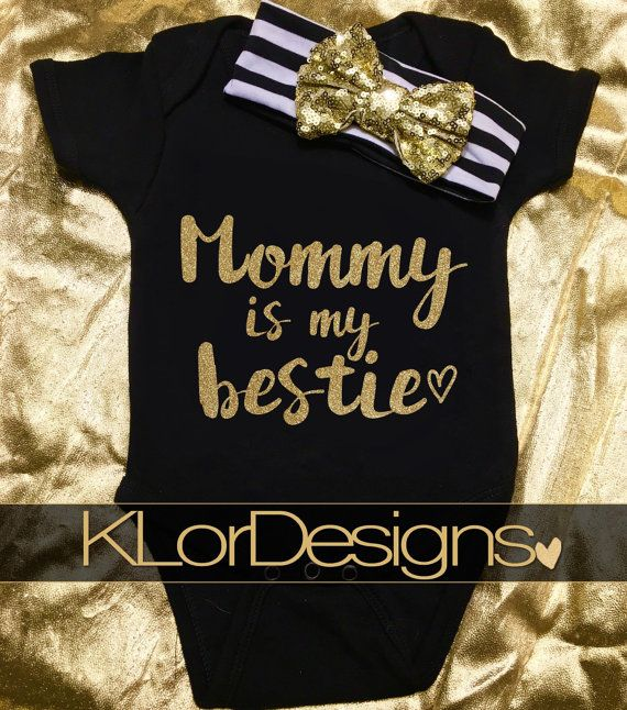Mommy is My Bestie Baby Girl onesie  Baby Girl by KLorDesigns