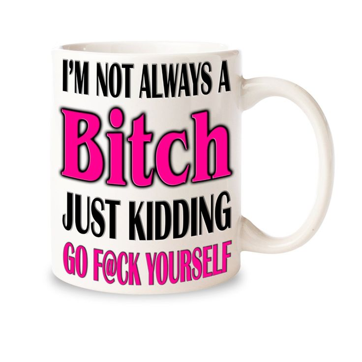 I'm Not Always a Bitch mug Decor ceramic art home decal whisky  wine beer milk tea porcelain coffee mug