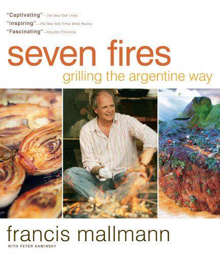 Bestseller Books Online Seven Fires: Grilling the Argentine Way Francis Mallmann; Peter Kaminsky $22.17