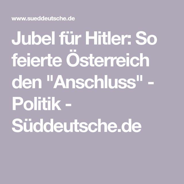 """Jubel für Hitler: So feierte Österreich den """"Anschluss"""" - Politik - Süddeutsche.de"""