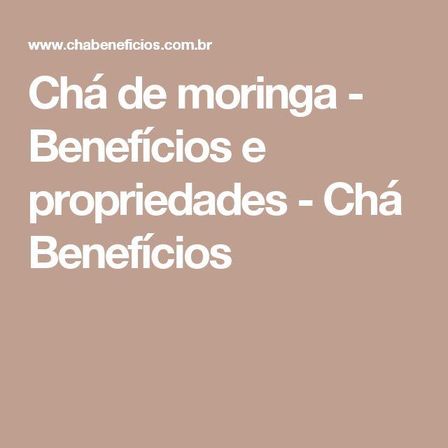 Chá de moringa - Benefícios e propriedades - Chá Benefícios