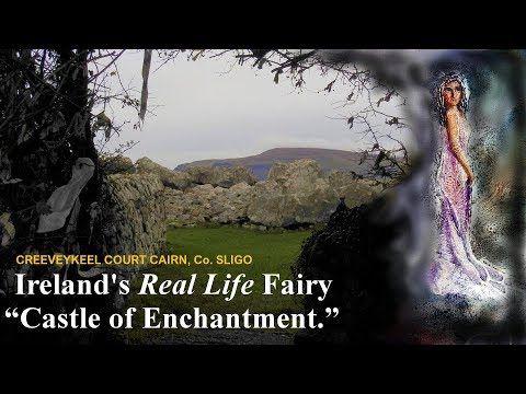 Ireland's Real Life Fairy 'Castle of Enchanment' at Creeveykeel, Co. Sligo