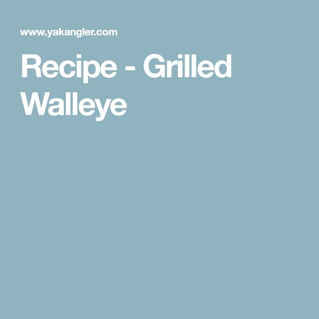 Recipe - Grilled Walleye