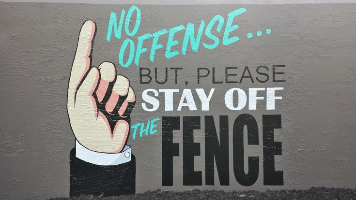 Stay Off The Fence.jpg