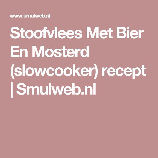 Stoofvlees Met Bier En Mosterd (slowcooker) recept | Smulweb.nl