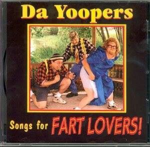 Songs for fart lovers! from Da Yoopers - I bet it's a blast.