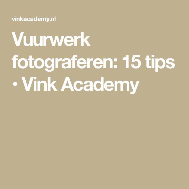 Vuurwerk fotograferen: 15 tips • Vink Academy