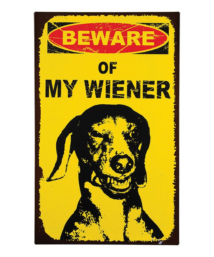 Look at this 'Beware of My Wiener' Wall Sign on #zulily today!