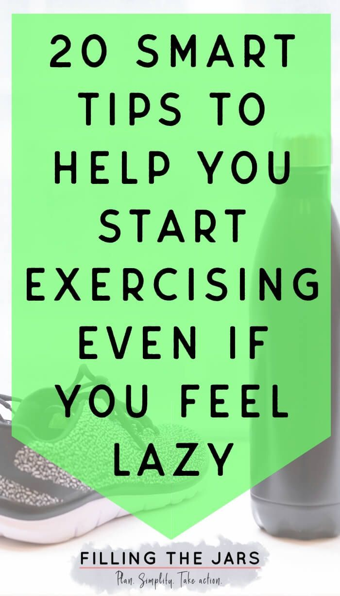 How To Stop Being Lazy And Exercise Filling The Jars How To Start Exercising Stop Being Lazy I Need Motivation