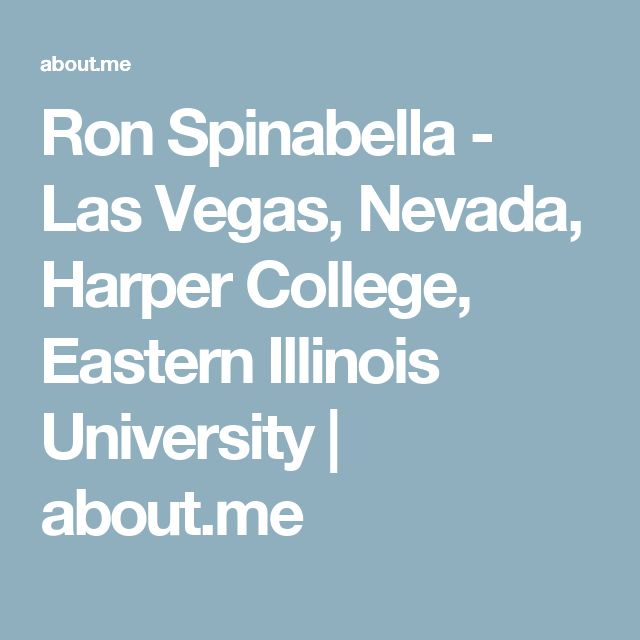Ron Spinabella - Las Vegas, Nevada, Harper College, Eastern Illinois University | about.me