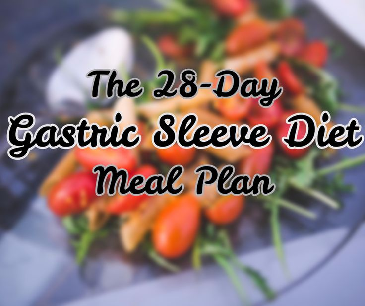 The 28-Day Post-Operation Gastric Sleeve Diet Meal Plan