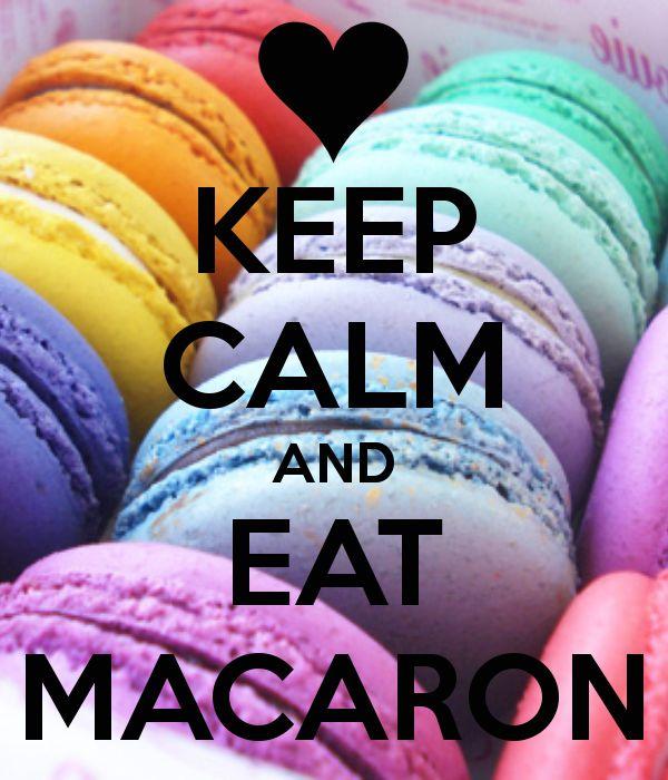 KEEP CALM AND EAT MACARON