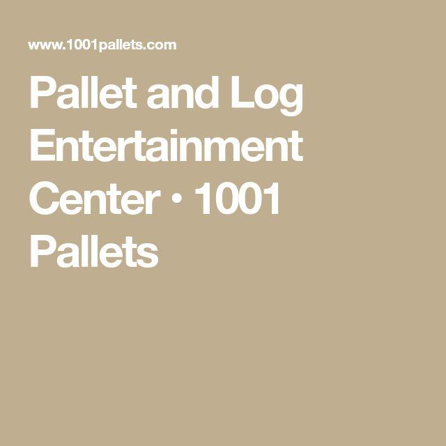 Pallet and Log Entertainment Center • 1001 Pallets