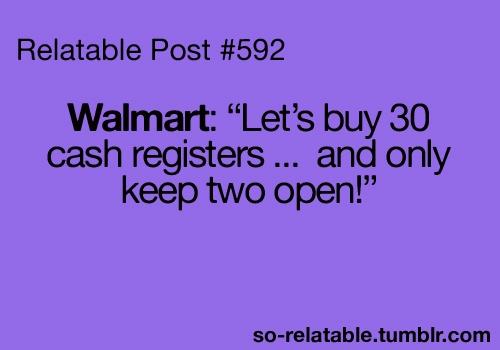 lolExactly, Amen, Lol So True, Facts, At Walmart, Funny Stuff, Honest, Hate Walmart, Frustration