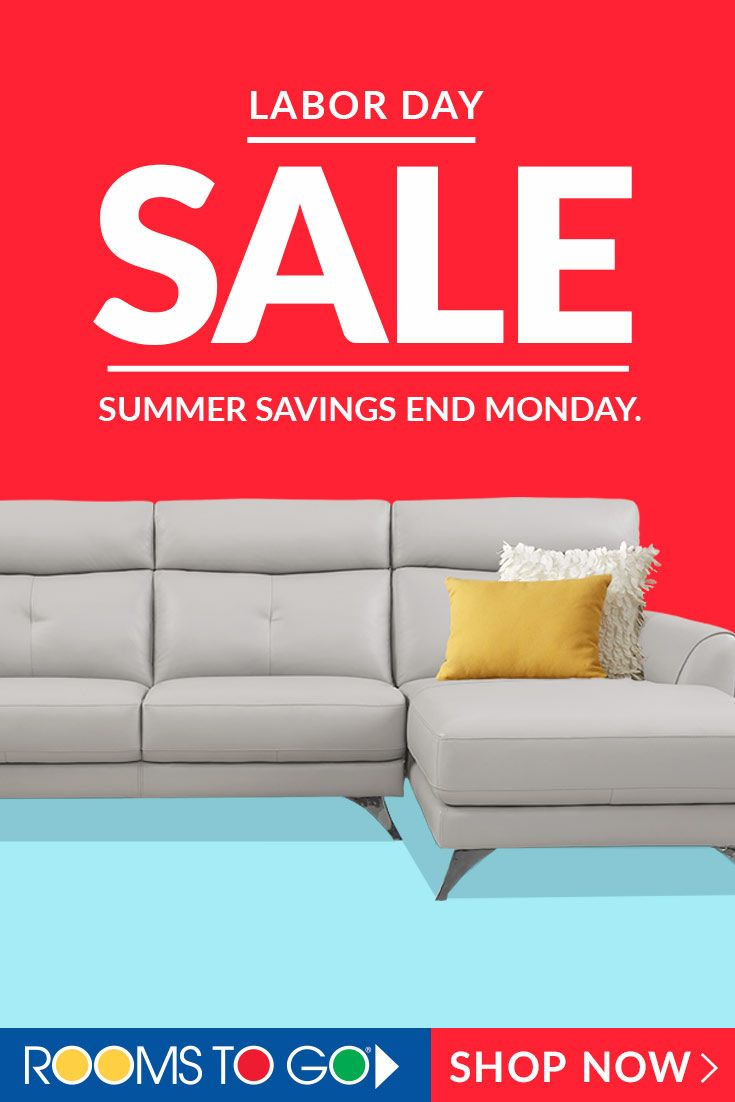 Celebrate The Holiday With Great Summer Savings On Bedroom Dining Room And Living Furniture During Rooms To Go Labor Day Sale Hurr
